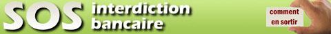 SOS Interdiction Bancaire - Comment en Sortir  - interdiction bancaire - cheques sans provision - banque de france - fichier central cheques